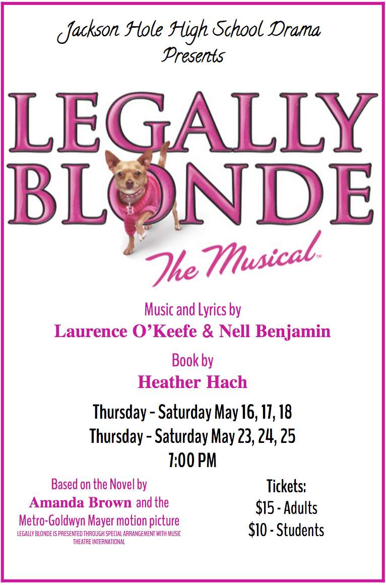 Jackson Hole High School Drama poster for Legally Blonde